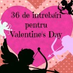 36 de intrebari pentru Valentine's Day