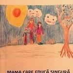 mama care educa singura mame singure