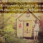 restaurante cu loc de joaca pentru copii Cluj