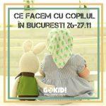 Recomandări de Weekend 26-27 Noiembrie Ce Facem Cu Copilul în Bucureşti