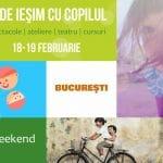 Unde Ieşim cu Copilul în Bucureşti | Weekend 18-19 Februarie