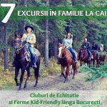 7 Excursii în Familie la Cai. Cluburi de Echitaţie şi Ferme Kid-Friendly lângă Bucureşti