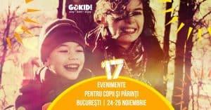 17 Evenimente pentru Copii şi Părinţi în Weekend Bucureşti 24-26 Noiembrie