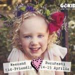 weekend kid-friendly Bucuresti 14-15 aprilie gokid