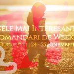 Cele Mai Interesante Recomandari de Weekend la Bucuresti   24-25 Noiembrie