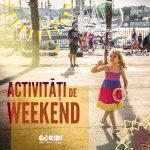 activitati de weekend parinti copii 16-17 martie gokid
