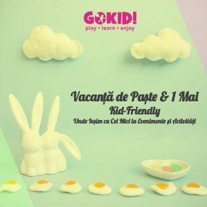 Vacanta de Paste 1 Mai Kid-Friendly Bucuresti. Unde Iesim cu Cei Mici la Evenimente gokid