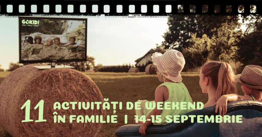 Activitati de Weekend in Familie BucureSti _ 14-15 Septembrie gokid