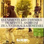 Evenimente Kid-Friendly de Sfantul Andrei și Ziua Nationala a Romaniei _ 30 Noiembrie- 1 Decembrie 2019