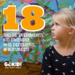18 Idei de Evenimente Kid-Friendly 14-15 Decembrie la Bucuresti gokid