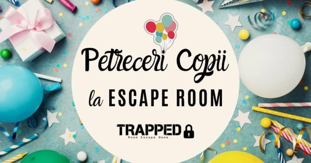 Petrecere memorabila inedita la Trapped Escape Room afis gokid fb