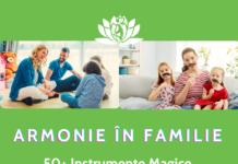 Armonie in Familie 50+ Instrumente magice de parenting
